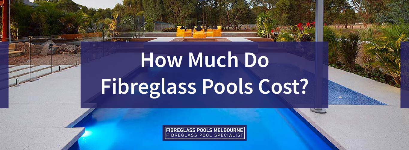 How-Much-Do-Fibreglass-Pools-Cost-06