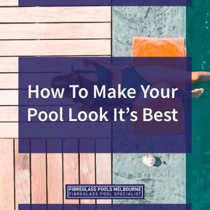 How-To-Make-Your-Pool-Look-Its-Best-05