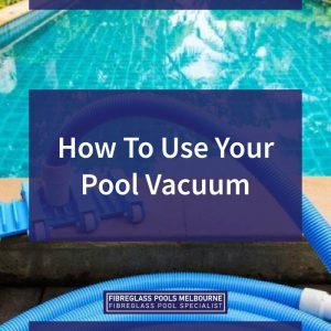 How-To-Use-Your-Pool-Vacuum-05