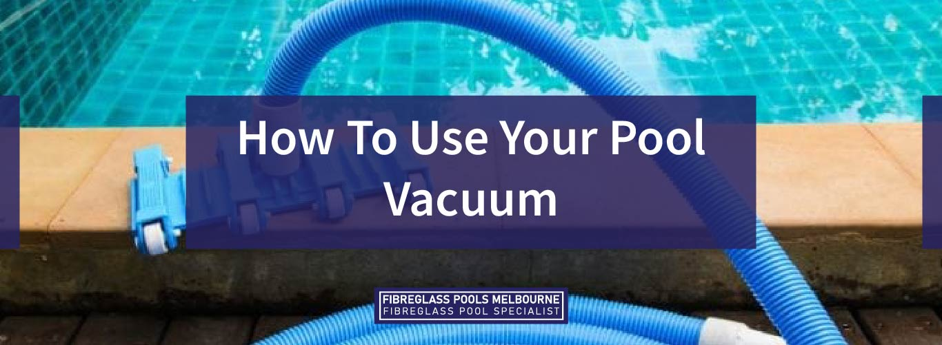 How-To-Use-Your-Pool-Vacuum-06