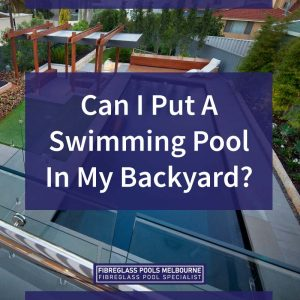 can-i-put-a-swimming-pool-in-my-backyard-feature