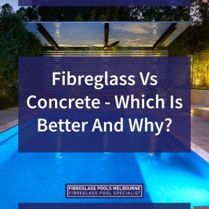 fibreglass-vs-concrete-which-is-better-feature
